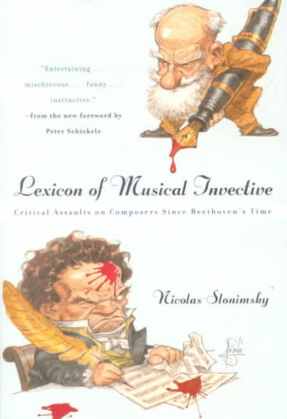 Lexicon of Musical Invective By Slonimsky, Nicolas/ Schickele, Peter