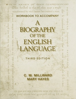 A Biography of the English Language By Millward, C. M./ Hayes, Mary