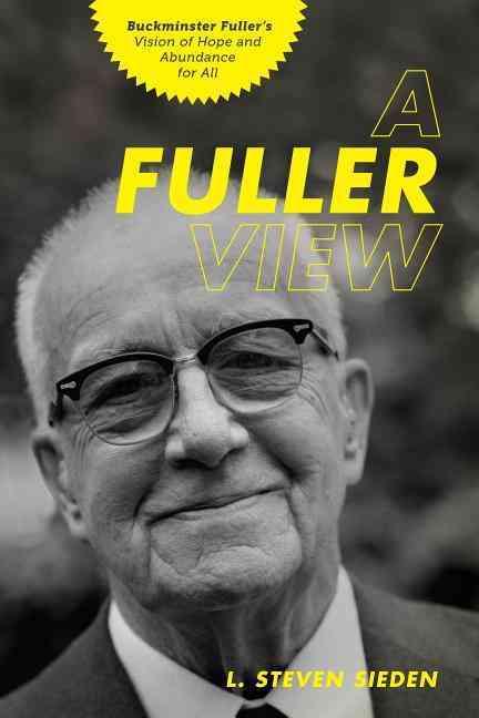 A Fuller View By Sieden, L. Steven
